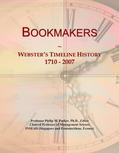 9780497130503: Bookmakers: Webster's Timeline History, 1710 - 2007