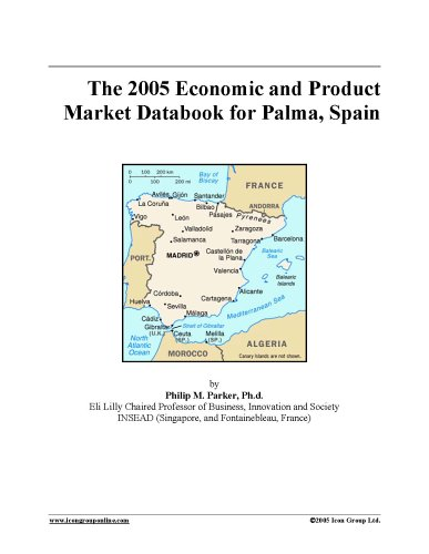 9780497133269: The 2005 Economic and Product Market Databook for Palma, Spain