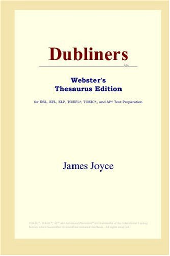 9780497252793: Dubliners (Webster's Thesaurus Edition)