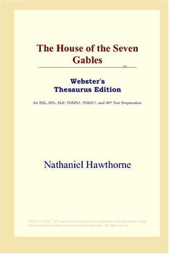 9780497253059: The House of the Seven Gables: Webster's Thesaurus