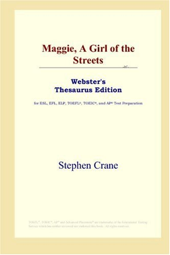 9780497253196: Maggie, A Girl of the Streets (Webster's Thesaurus Edition)