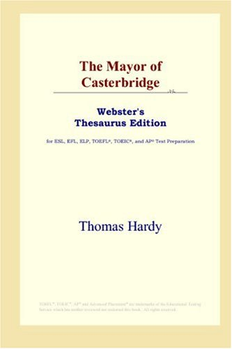 9780497253240: The Mayor of Casterbridge (Webster's Thesaurus Edition)