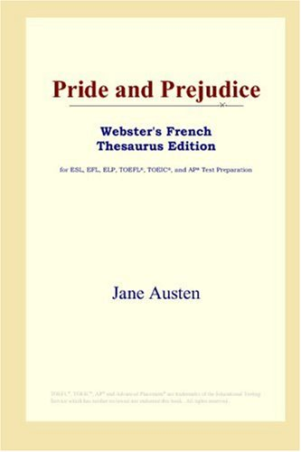 9780497256364: Pride and Prejudice (Webster's French Thesaurus Edition) (French Edition)