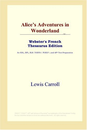9780497256456: Alice's Adventures in Wonderland (Webster's French Thesaurus Edition) (French Edition)