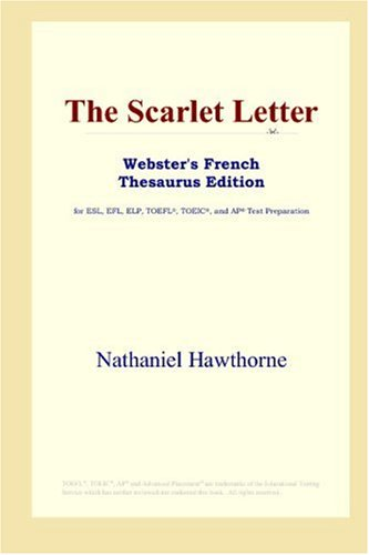 9780497256586: The Scarlet Letter (Webster's French Thesaurus Edition)