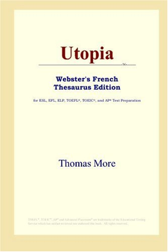 9780497256777: Utopia (Webster's French Thesaurus Edition) (French Edition)