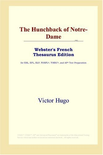 9780497256807: The Hunchback of Notre-Dame (Webster's French Thesaurus Edition)