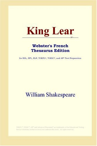 9780497256982: King Lear (Webster's French Thesaurus Edition)