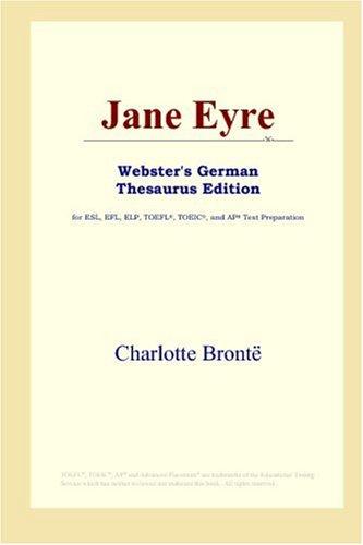 9780497257392: Jane Eyre (Webster's German Thesaurus Edition)