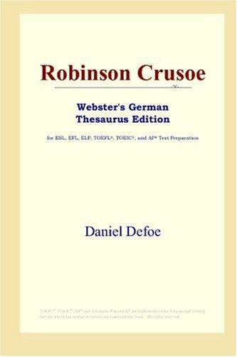Robinson Crusoe (Webster's German Thesaurus Edition) (9780497257439) by Daniel Defoe