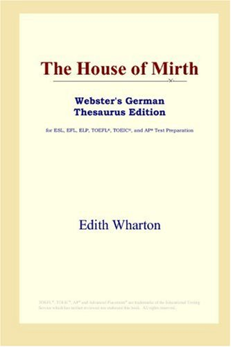 9780497257538: The House of Mirth (Webster's German Thesaurus Edition)
