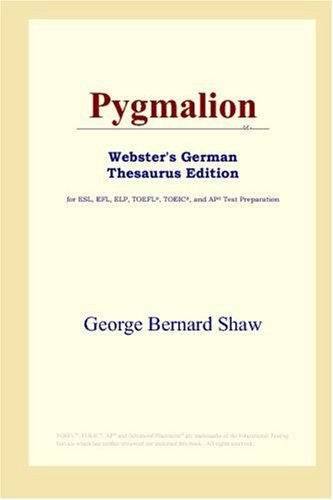 9780497257668: Pygmalion (Webster's German Thesaurus Edition)