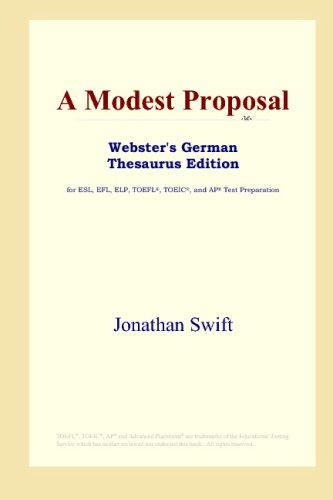 A Modest Proposal (Webster's German Thesaurus Edition) (049725798X) by Jonathan Swift