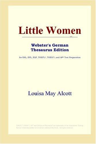 Little Women (Webster's German Thesaurus Edition): Alcott, Louisa May