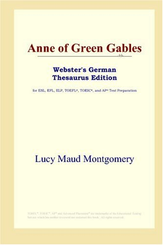 9780497258078: Anne of Green Gables (Webster's German Thesaurus Edition)