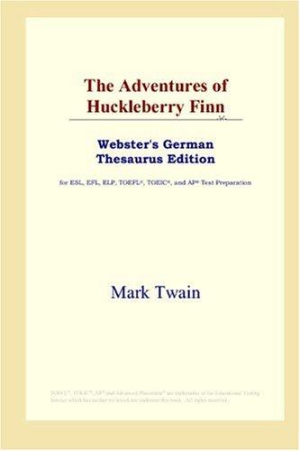 9780497258108: The Adventures of Huckleberry Finn (Webster's German Thesaurus Edition)