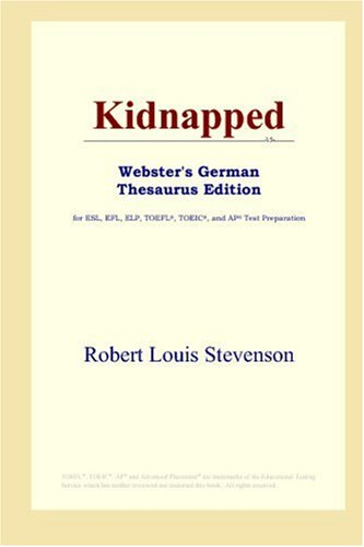 9780497258245: Kidnapped (Webster's German Thesaurus Edition)