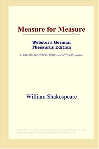 9780497258610: Measure for Measure (Webster's German Thesaurus Edition)