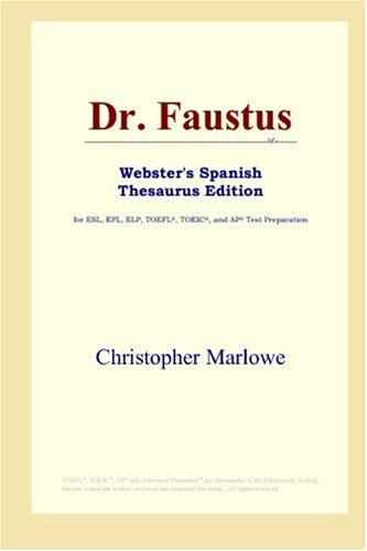 9780497258900: Dr. Faustus (Webster's Spanish Thesaurus Edition)