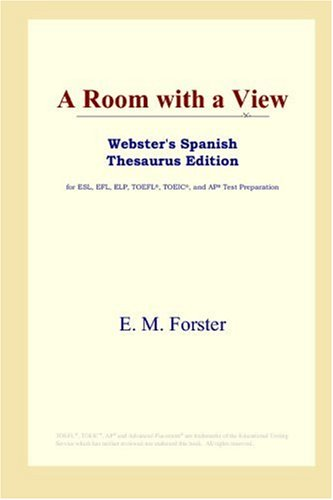 9780497258948: A Room with a View (Webster's Spanish Thesaurus Edition)