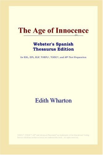 9780497259020: The Age of Innocence (Webster's Spanish Thesaurus Edition)