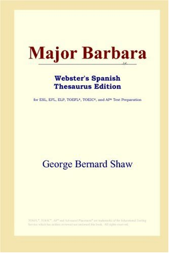 9780497259150: Major Barbara (Webster's Spanish Thesaurus Edition)