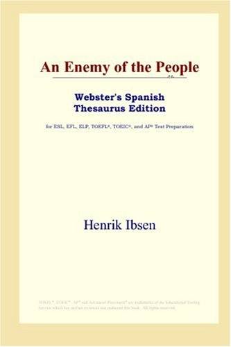 9780497259235: An Enemy of the People (Webster's Spanish Thesaurus Edition)