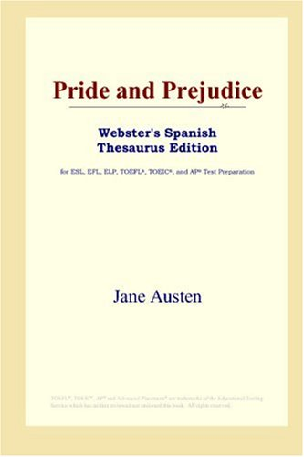 9780497259457: Pride and Prejudice (Webster's Spanish Thesaurus Edition)