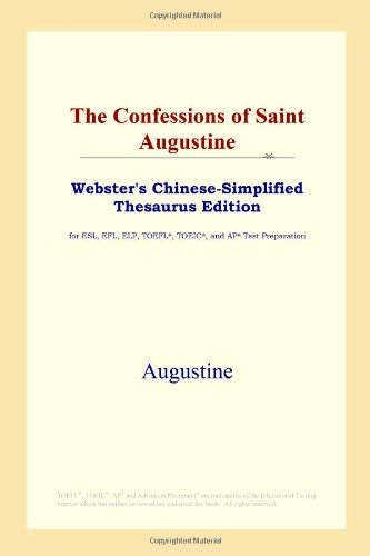 9780497259778: The Confessions of Saint Augustine (Webster's Chinese-Simplified Thesaurus Edition) (Chinese Edition)