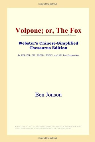9780497259792: Volpone; Or, the Fox (Webster's Chinese-Simplified Thesaurus Edition)