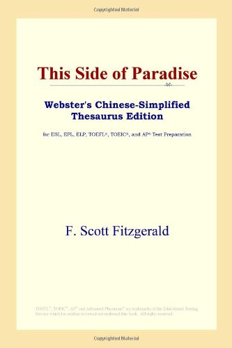 9780497260040: This Side of Paradise (Webster's Chinese-Simplified Thesaurus Edition)