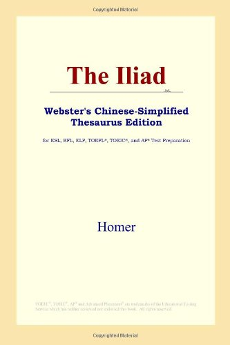 9780497260316: The Iliad (Webster's Chinese-Simplified Thesaurus Edition)