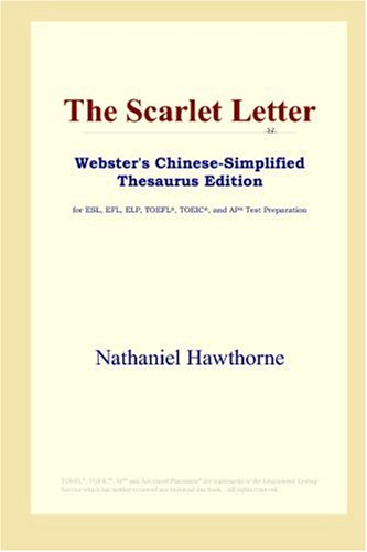 9780497260637: The Scarlet Letter (Webster's Chinese-Simplified Thesaurus Edition)