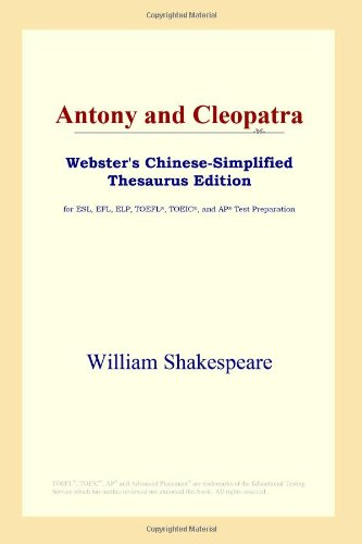 9780497260927: Antony and Cleopatra (Webster's Chinese-Simplified Thesaurus Edition)