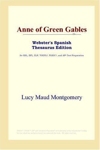 9780497261429: Anne of Green Gables (Webster's Spanish Thesaurus Edition)