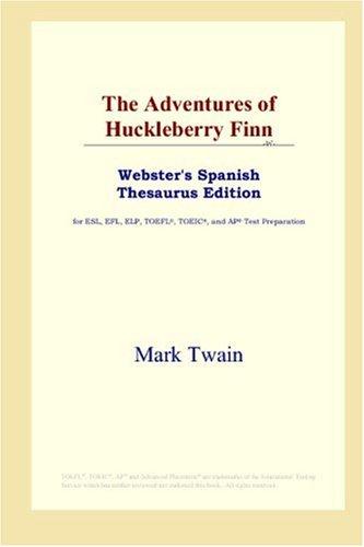 9780497261450: The Adventures of Huckleberry Finn (Webster's Spanish Thesaurus Edition)