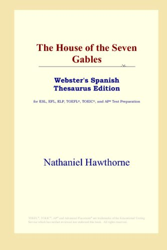 9780497261511: The House of the Seven Gables: Webster's Spanish Thesaurus Edition