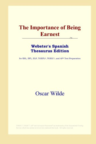 9780497261559: The Importance of Being Earnest (Webster's Spanish Thesaurus Edition) (Spanish Edition)