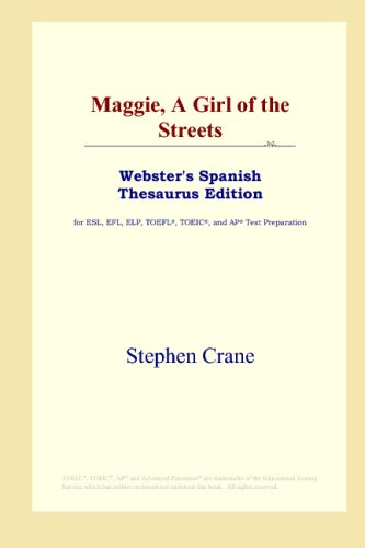9780497261641: Maggie, A Girl of the Streets (Webster's Spanish Thesaurus Edition) (Spanish Edition)