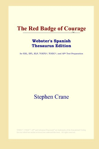 9780497261658: The Red Badge of Courage (Webster's Spanish Thesaurus Edition)