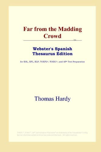 9780497261665: Far from the Madding Crowd (Webster's Spanish Thesaurus Edition)