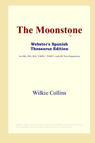 9780497261771: The Moonstone (Webster's Spanish Thesaurus Edition)