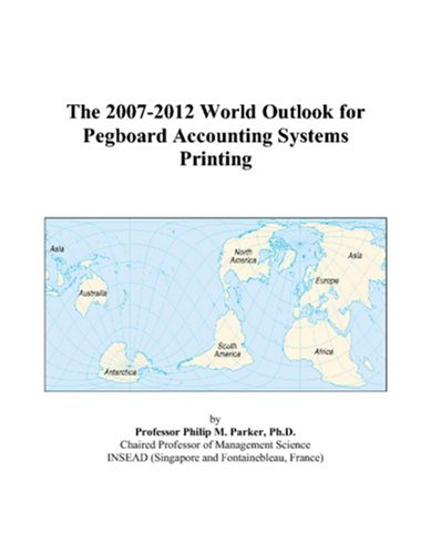 9780497285159: The 2007-2012 World Outlook for Pegboard Accounting Systems Printing