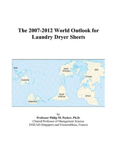 9780497292096: The 2007-2012 World Outlook for Laundry Dryer Sheets