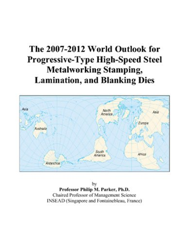 The 2007-2012 World Outlook for Progressive-Type High-Speed: Philip M. Parker