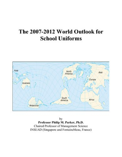 9780497345907: The 2007-2012 World Outlook for School Uniforms