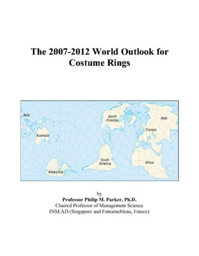 9780497347475: The 2007-2012 World Outlook for Costume Rings