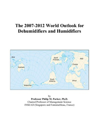 9780497347642: The 2007-2012 World Outlook for Dehumidifiers and Humidifiers