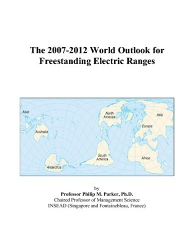 9780497349066: The 2007-2012 World Outlook for Freestanding Electric Ranges