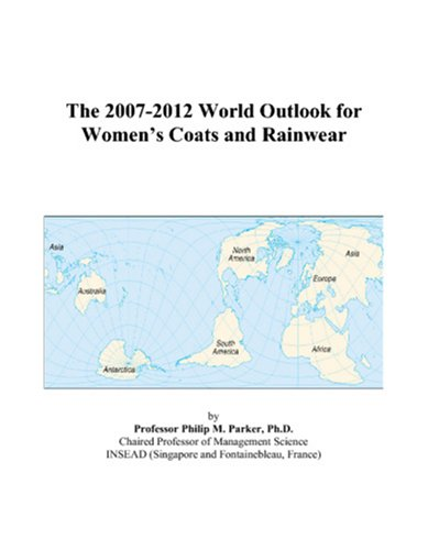 9780497352776: The 2007-2012 World Outlook for Women's Coats and Rainwear